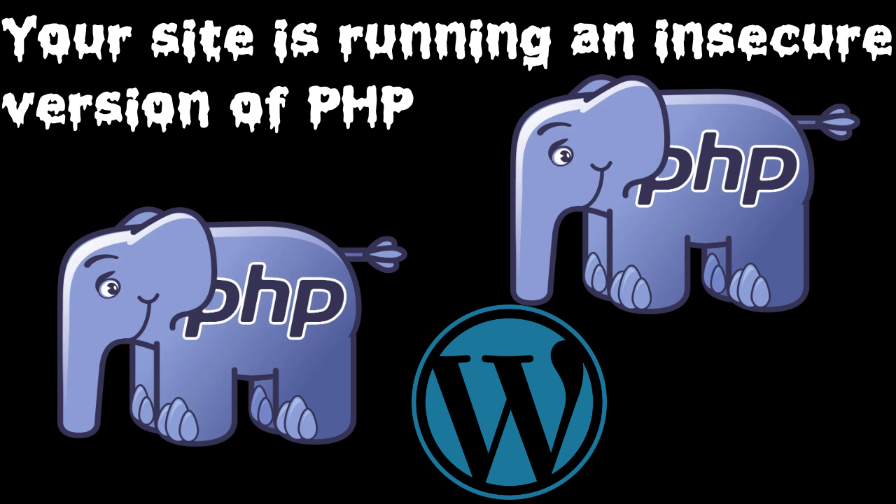 Your site is running an insecure version of PHP WordPress