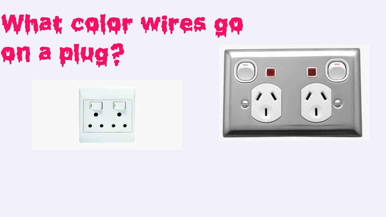 What color wires go on a plug?