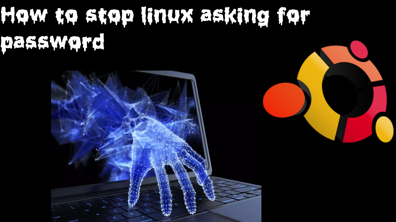how to stop linux asking for password